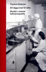Att Lägga Livet Till Rätta - Studioer I Svensk Folkhemspolitik