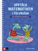 Upptäck Matematiken I Förskolan - 100 Kopieringsunderlag