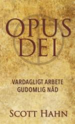 Opus Dei - Vardagligt Arbete Gudomlig Nåd