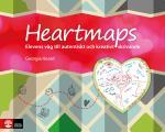 Heartmaps - Elevens Väg Till Autentiskt Och Kreativt Skrivande