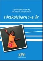 Vägledningshäfte För Dig Som Arbetar I Förskolan- Förskolebarn 1-6 År.