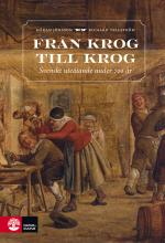 Från Krog Till Krog - Svenskt Uteätande Under 700 År