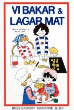 Vi Bakar Och Lagar Mat - Recept Som Alla Kan Klara