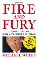 Fire & Fury- Donald Trump Och Vita Huset Inifrån