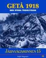 Järnvägsminnen 13 - Getå 1918-den Stora Tågolyckan