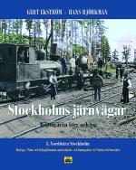 Stockholms Järnvägar - Miljöer Från Förr Och Nu. Del 3, Nordöstra Stockholm