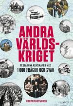 Andra Världskriget - Testa Dina Kunskaper Med 1 000 Frågor Och Svar