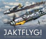 Jaktflyg! - Tio Legendariska Plan Från Andra Världskriget