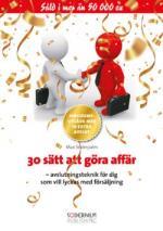30 Sätt Att Göra Affär - Jubileumsutgåva Med 10 Extra Avslut