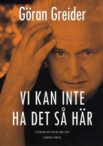 Vi Kan Inte Ha Det Så Här - Litteratur Och Politik 2001-2012