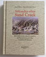 Sökandet Efter Sand Creek - Och Andra Essäer Om Relationerna Mellan Indianer Och Vita I Amerikansk Historia