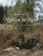 Nyfiken På Fåglar - Axplock Ur Dagböcker Under 65 År