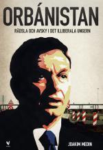 Orbánistan - Rädsla Och Avsky I Det Illiberala Ungern