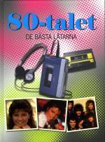 80-talet - De Bästa Låtarna