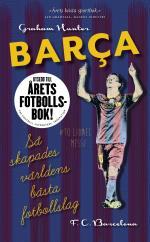 Barca - Så Skapades Världens Bästa Fotbollslag