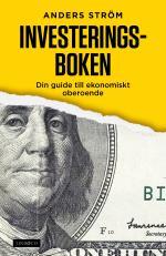 Investeringsboken - Din Guide Till Ekonomiskt Oberoende