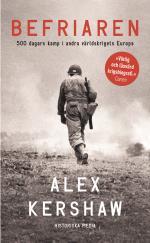 Befriaren - 500 Dagars Kamp I Andra Världskrigets Europa