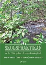 Skogspraktikan - Varför Vi Bör Gå Över Till Naturnära Skogsbruk