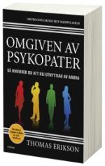 Omgiven Av Psykopater - Så Undviker Du Att Bli Utnyttjad Av Andra