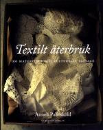 Textilt Återbruk - Om Materiellt Och Kulturellt Slitage