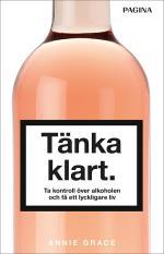 Tänka Klart - Ta Kontroll Över Alkoholen Och Få Ett Lyckligare Liv
