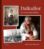 Dalkullor - En Svensk Märkvärdighet