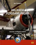 Arlanda Flygsamlingar - Svenska Civilflygets Historia I Ord Och Bild