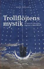 Trollflöjtens Mystik - En Opera För Alkemister, Frimurare Och Kabbalister