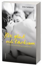 Kåt, Glad Och Tacksam - Attityden Till Sex Och Kärlek Som Förändrar Ditt Liv