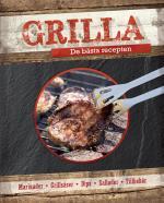 Grilla - De Bästa Recepten