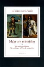 Makt Och Människor - Europeisk Statsbildning Från Medeltiden Till Franska Revolutionen