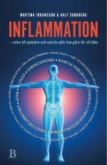 Inflammation - Roten Till Sjukdom Och Vad Du Själv Kan Göra För Att Läka