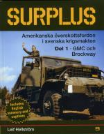 Surplus - Amerikanska Överskottsfordon I Svenska Försvaret. Del 1, Gmc & Brockway