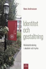 Identitet Och Gestaltning - Väckelseforskning I Akademi Och Kyrka