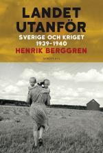 Landet Utanför - Sverige Och Kriget 1939-1940