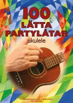 100 Lätta Partylåtar Ukulele