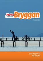 Bryggan, Upplaga 2