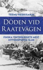 Döden Vid Raatevägen - Finska Vinterkrigets Mest Mytomspunna Slag