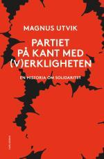 Partiet På Kant Med (v)erkligheten - En Historia Om Solidaritet