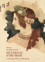 Myternas Etrusker - Ursprung, Frihet, Undergång