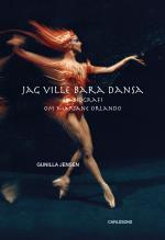 Jag Ville Bara Dansa - En Biografi Om Mariane Orlando
