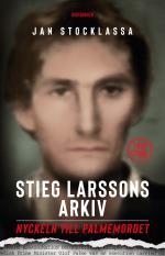 Stieg Larssons Arkiv - Nyckeln Till Palmemordet