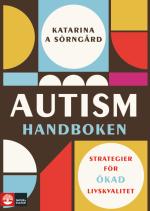 Autismhandboken - Strategier För Ökad Livskvalitet