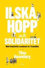 Ilska, Hopp Och Solidaritet - Med Feministisk Konst In I Framtiden