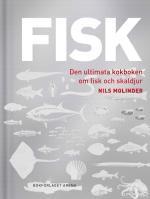 Fisk - Den Ultimata Kokboken Om Fisk Och Skaldjur