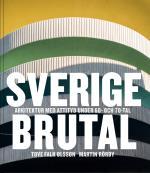 Sverige Brutal - Arkitektur Med Attityd Under 60- Och 70-tal