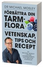 Förbättra Din Tarmflora - Vetenskap, Tips Och Recept