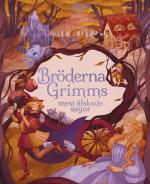 Bröderna Grimms Mest Älskade Sagor