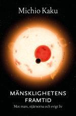 Mänsklighetens Framtid - Mot Mars, Stjärnorna Och Evigt Liv