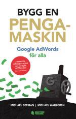 Bygg En Pengamaskin - Google Adwords För Alla Reviderad Utg